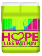 Hope Lies Within Duvet Cover