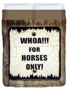 Horses Only Sign Picture Duvet Cover
