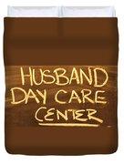 Husband Day Care Center Duvet Cover