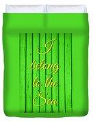 I Belong To The Sea Duvet Cover