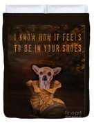 I Know How It Feels To Be In Your Shoes Duvet Cover