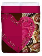 I Love You More Than I Love Chocolate 5 Duvet Cover