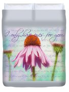 I Only Have Eyes For You Duvet Cover