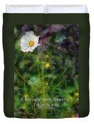 If Friends Were Flowers 02 Duvet Cover