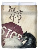If What? Duvet Cover