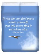 If You Can Find Peace Duvet Cover