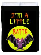 I'm A Little Batty Duvet Cover
