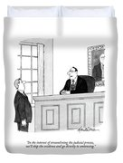 In The Interest Of Streamlining The Judicial Duvet Cover by J.B. Handelsman