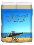 Inspirational Beach - Stop And Smell The Salt Air Duvet Cover