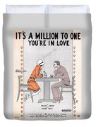 Its A Million To One You're In Love Duvet Cover
