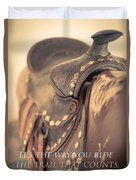 It's The Way You Ride The Trail Dale Evans Quote Duvet Cover