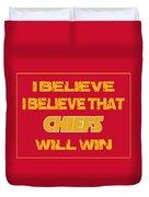 Kansas City Chiefs I Believe Duvet Cover