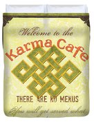 Karma Cafe Duvet Cover