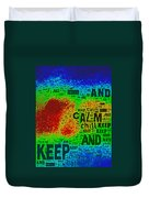 Keep Calm And Chill Duvet Cover