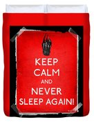 Keep Calm And Never Sleep Again Duvet Cover