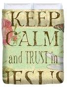 Keep Calm-trust In Jesus-3 Duvet Cover