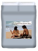 Keep Your Dreams Alive Duvet Cover