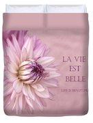 La Vie Est Belle Duvet Cover