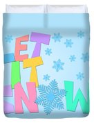 Let It Snow Freehand Drawn Text With Snowflakes Color Duvet Cover