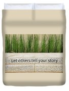Let Others Tell Your Story Duvet Cover