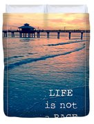 Life Is Not A Race Duvet Cover