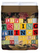 Life Is Trying Things To See If They Work Duvet Cover
