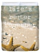 Life's Better Together Duvet Cover