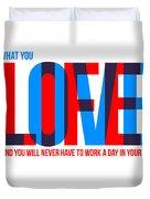 Live Love Poster Duvet Cover