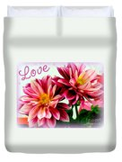 Love And Flowers Duvet Cover by Kathy  White