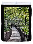 Love Builds Bridges Where There Are None Duvet Cover