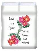 Love Is A Spirit Duvet Cover