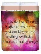 Love Vibration Is Healing Energy Duvet Cover