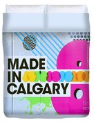 Made In Calgary Duvet Cover