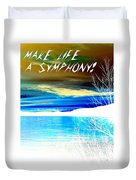 Make Life A Symphony Duvet Cover