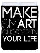 Make Smart Choices In Your Life Poster 2 Duvet Cover