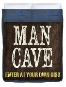 Man Cave Enter At Your Own Risk Duvet Cover by Debbie DeWitt