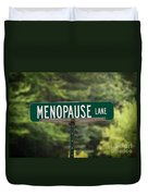 Menopause Lane Sign Duvet Cover by Sue Smith