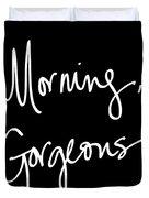 Morning Gorgeous Duvet Cover