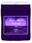 My Heart Belongs To You Duvet Cover