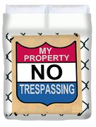 My Property No Trespassing Sign Duvet Cover