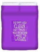 My Room Was Clean Purple Duvet Cover