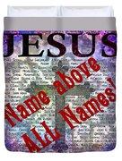 Name Above All Names Duvet Cover
