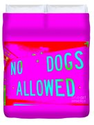 No Dogs Allowed Duvet Cover