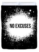 No Excuses Poster Black  Duvet Cover