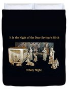 O Holy Night... It Is The Night Of The Dear Saviour's Birth  Duvet Cover