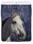 Of Kelpie Lullabies Duvet Cover