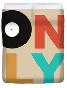 Only Vinyl Poster 1 Duvet Cover