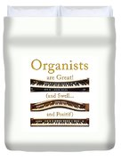 Organists Are Great 2 Duvet Cover