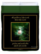 Orion Nebula All Powers Of The Lord  Bless The Lord Praise And Exalt Him Above All Forever  Duvet Cover