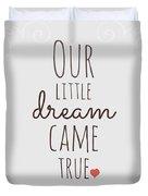 Our Little Dream Came True Duvet Cover